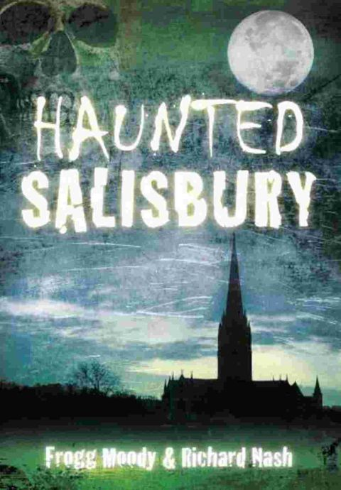 Find out more about haunted Salisbury