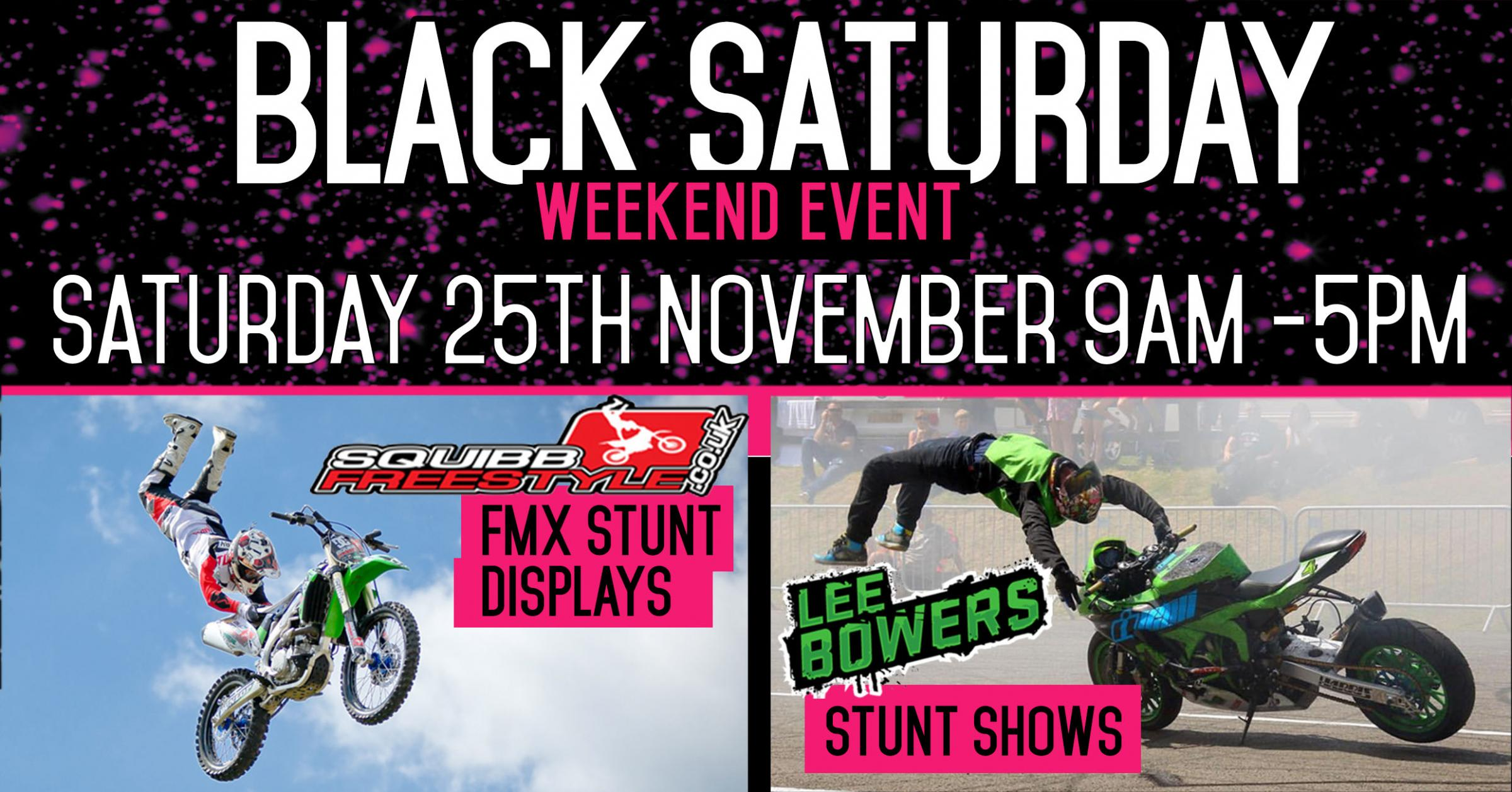 Black Saturday Weekend Event