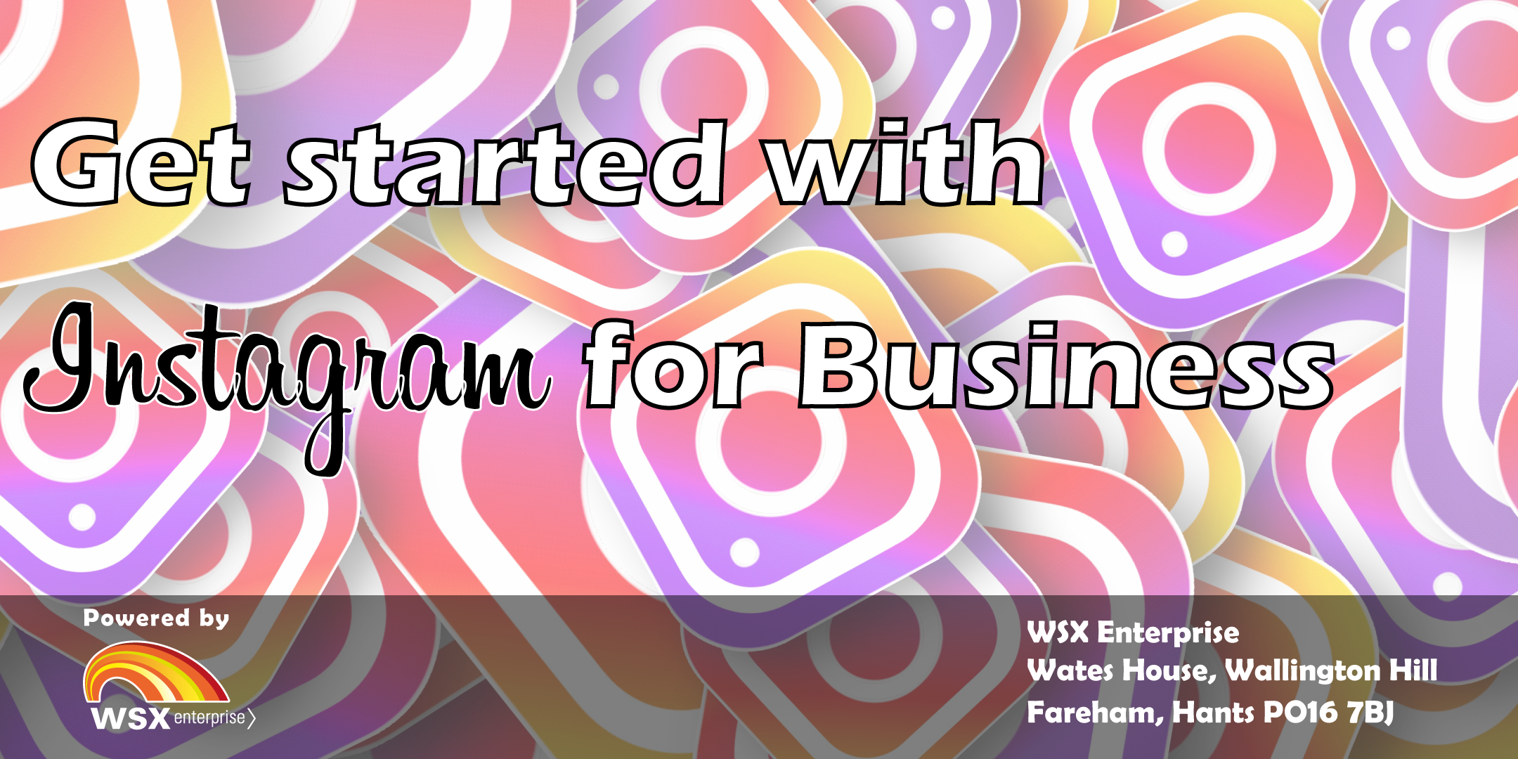 WSX Instagram for Business Workshop - Fareham